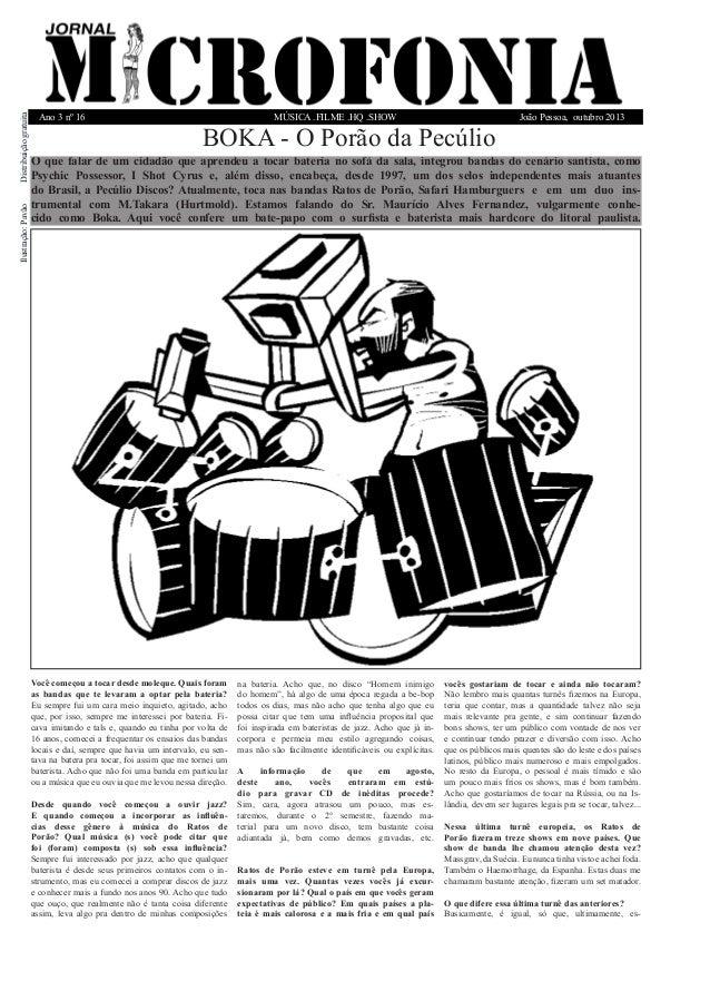 MÚSICA .FILME .HQ .SHOW  Ano 3 nº 16  João Pessoa, outubro 2013  Distribuição gratuita  BOKA - O Porão da Pecúlio  O que f...