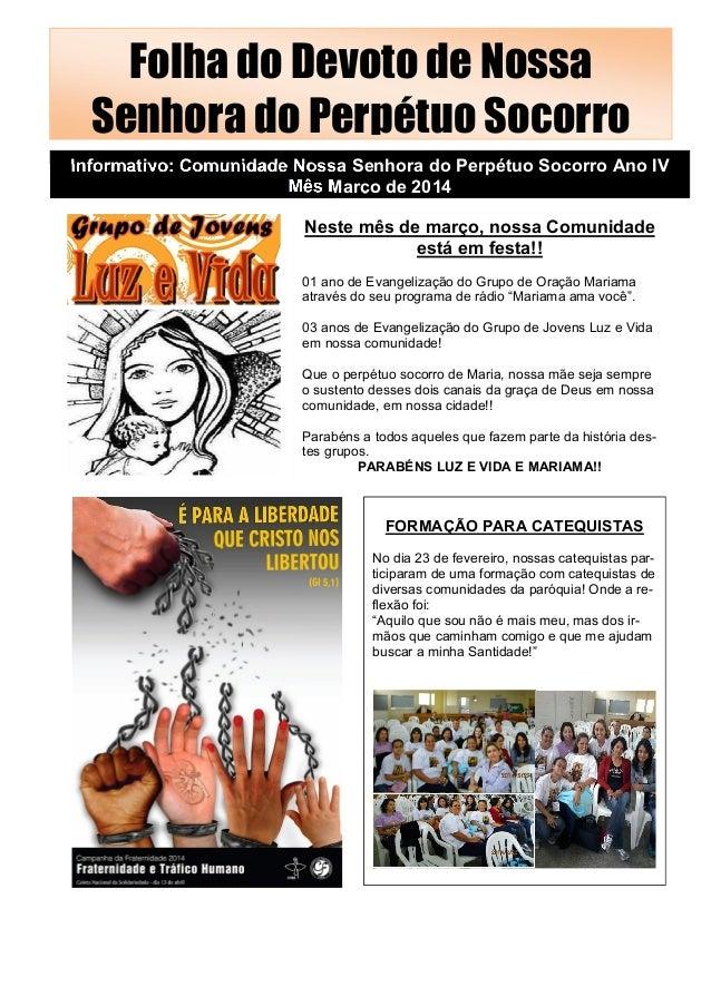 Folha do Devoto de Nossa Senhora do Perpétuo Socorro Informativo: Comunidade Nossa Senhora do Perpétuo Socorro Ano IV Mês ...