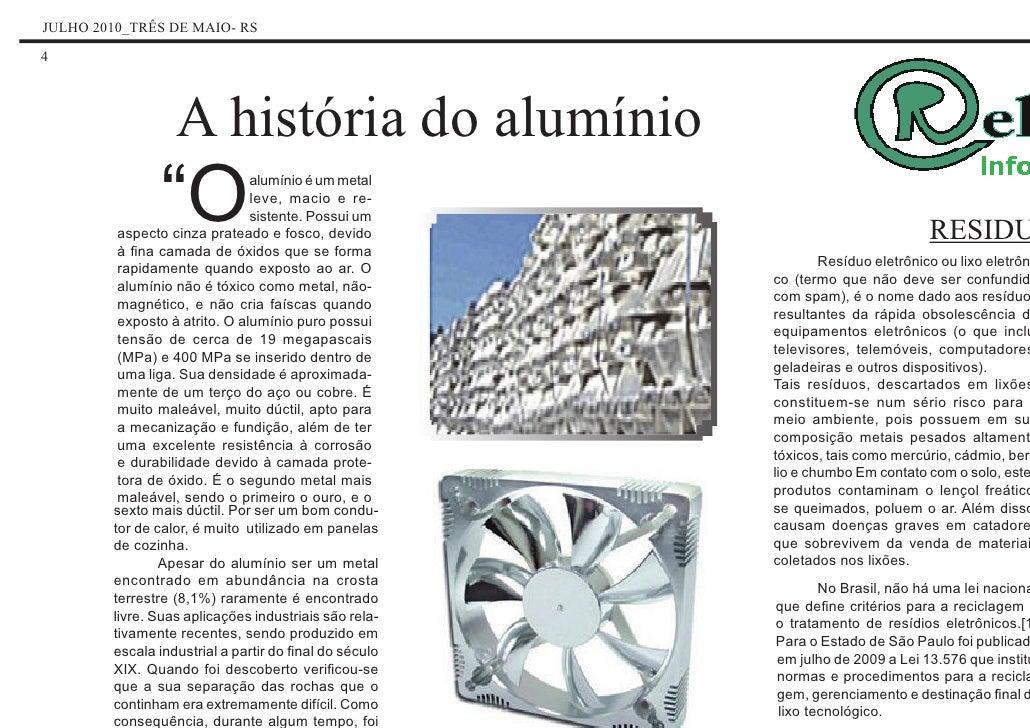 """JULHO 2010_TRÊS DE MAIO- RS4                  A história do alumínio               """"O              alumínio é um metal    ..."""