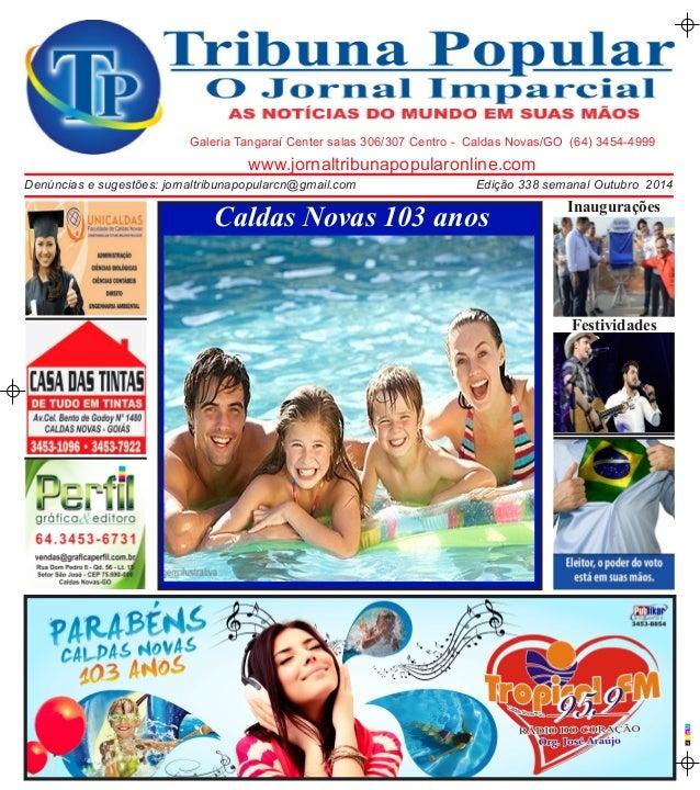 C M A  P  www.jornaltribunapopularonline.com  Galeria Tangaraí Center salas 306/307 Centro - Caldas Novas/GO (64) 3454-499...