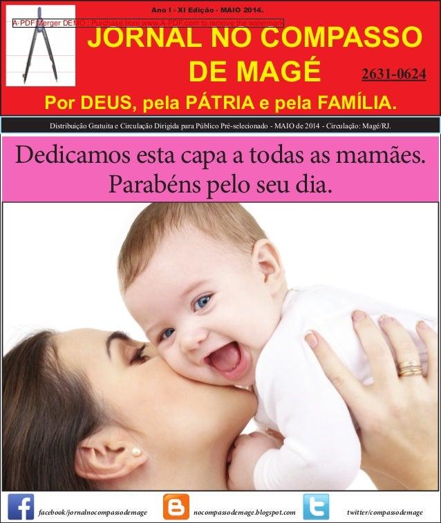 Distribuição Gratuita e Circulação Dirigida para Público Pré-selecionado - MAIO de 2014 - Circulação: Magé/RJ. Ano I - XI ...