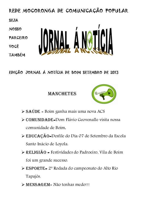 REDE MOCORONGA DE COMUNICAÇÃO POPULAR SEJA NOSSO PARCEIRO VOCÊ TAMBÉM EDIÇÃO JORNAL Á NOTÍCIA DE BOIM SETEMBRO DE 2013 MAN...