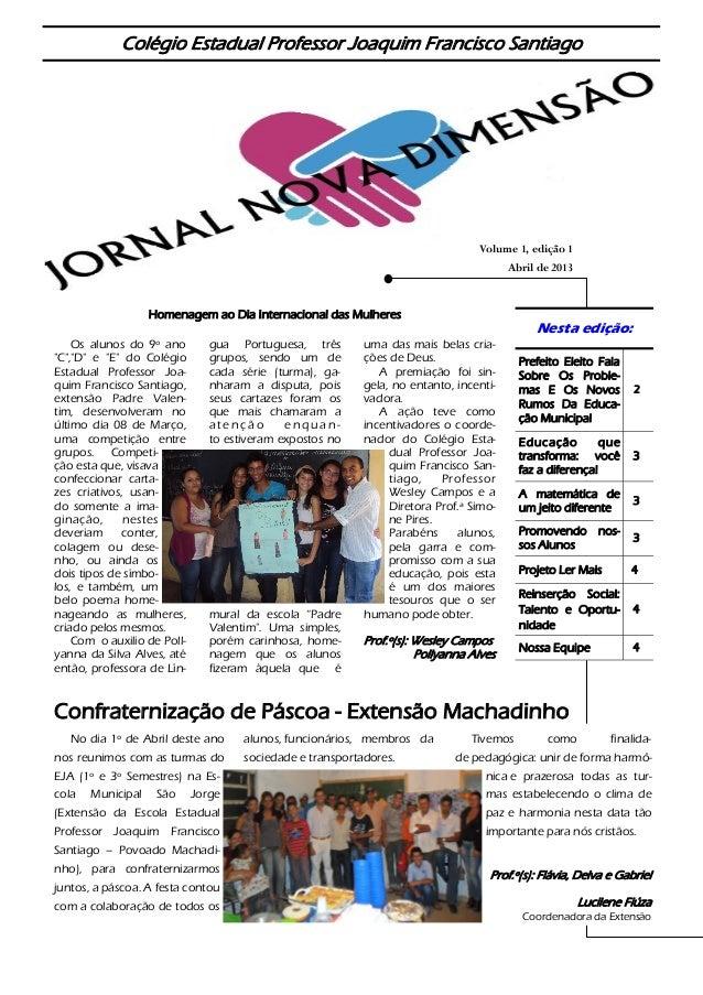 """Confraternização de Páscoa - Extensão MachadinhoHomenagem ao Dia Internacional das MulheresOs alunos do 9º ano""""C"""",""""D"""" e """"E..."""
