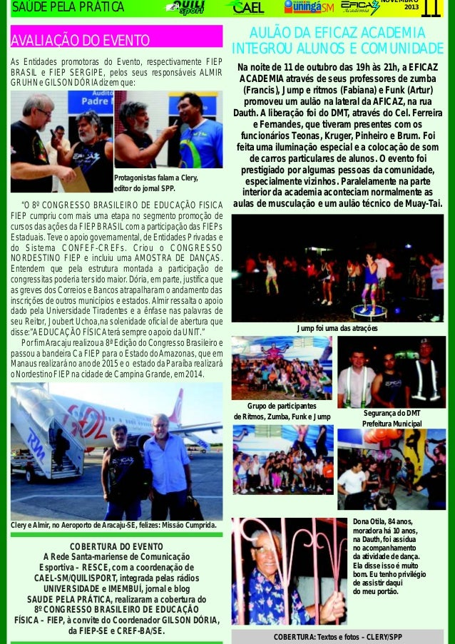 NOVEMBRO 2013  SAÚDE PELA PRÁTICA  AVALIAÇÃO DO EVENTO  11  AULÃO DA EFICAZ ACADEMIA INTEGROU ALUNOS E COMUNIDADE  As Enti...