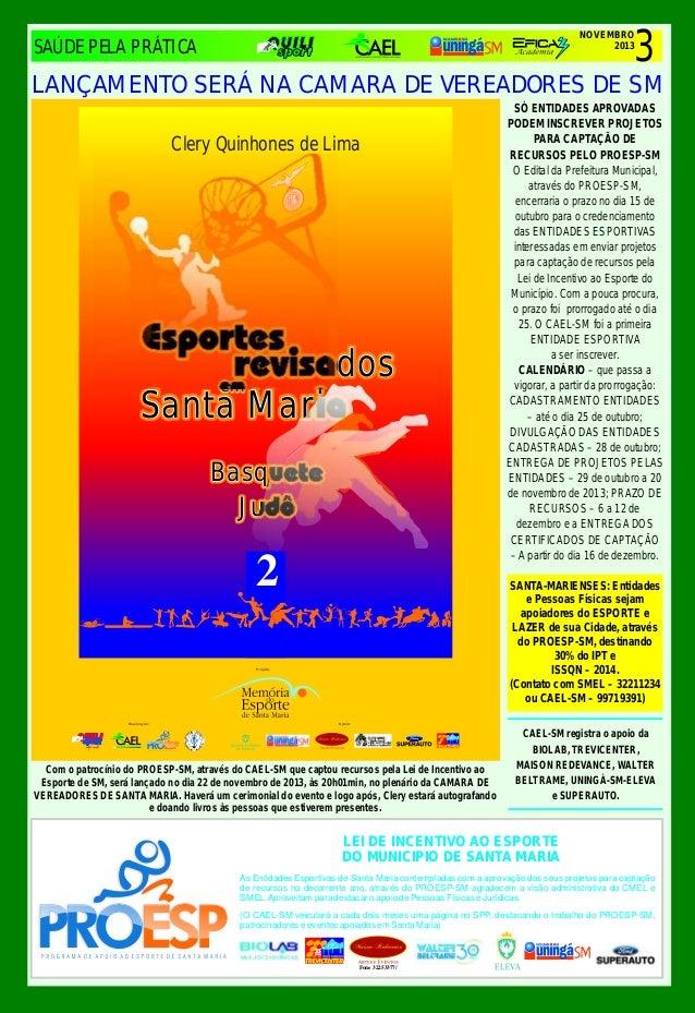 3  NOVEMBRO 2013  SAÚDE PELA PRÁTICA  LANÇAMENTO SERÁ NA CAMARA DE VEREADORES DE SM Clery Quinhones de Lima  Esportes revi...