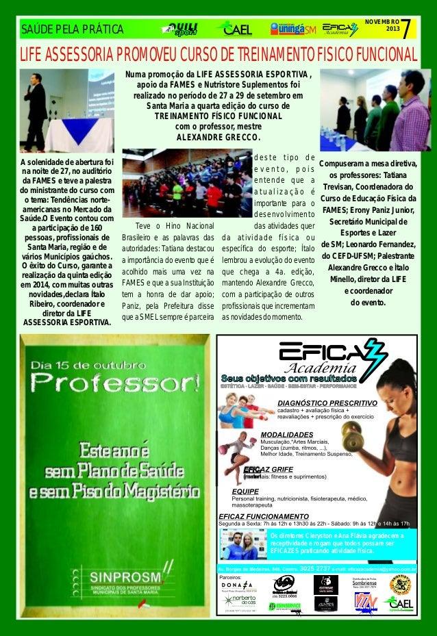 NOVEMBRO 2013  SAÚDE PELA PRÁTICA  7  LIFE ASSESSORIA PROMOVEU CURSO DE TREINAMENTO FISICO FUNCIONAL Numa promoção da LIFE...