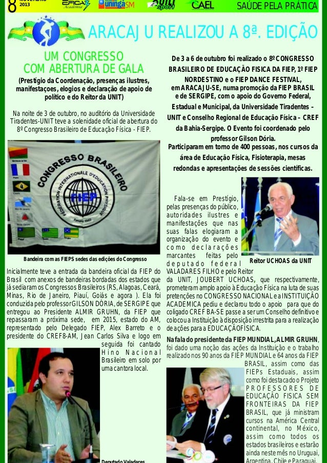 8  NOVEMBRO 2013  SAÚDE PELA PRÁTICA  ARACAJU REALIZOU A 8ª. EDIÇÃO UM CONGRESSO COM ABERTURA DE GALA (Prestígio da Coorde...