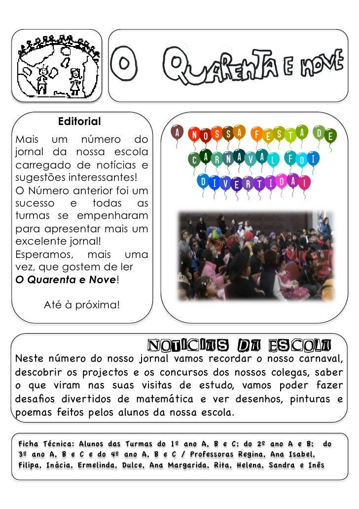 Editorial Mais um número do                    A NOSSA FESTA DE jornal da nossa escola carregado de notícias e            ...