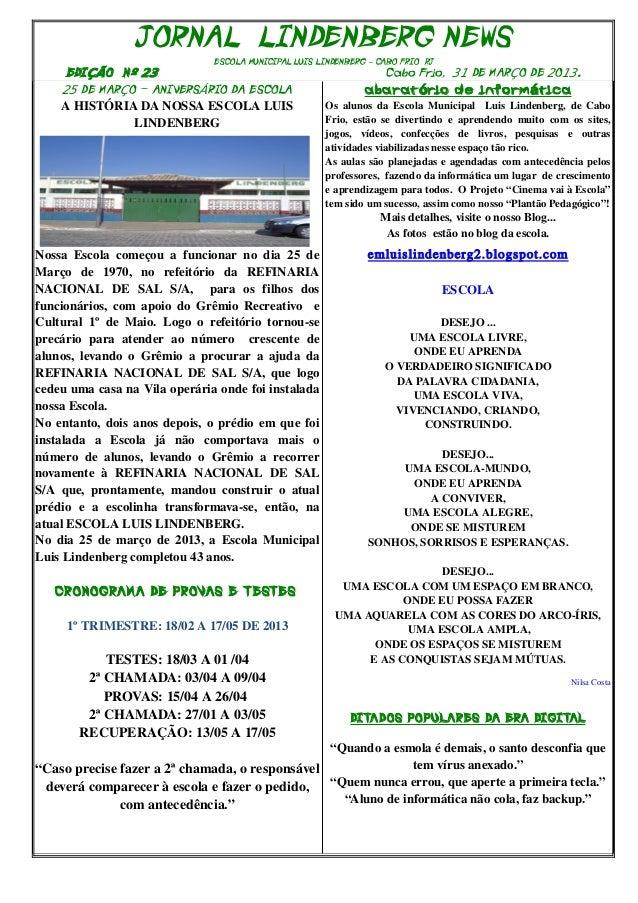 JORNAL LINDENBERG NEWS                                      ESCOLA MUNICIPAL LUIS LINDENBERG – CABO FRIO RJ      EDI ÇÃO N...