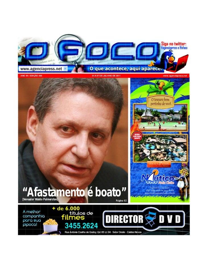 """ANO XII / EDIÇÃO 205           01 A 07 DE JULHHO DE 2011        www.agenciapress.net """"Afastamento é boato"""" [Vereador Waldo..."""
