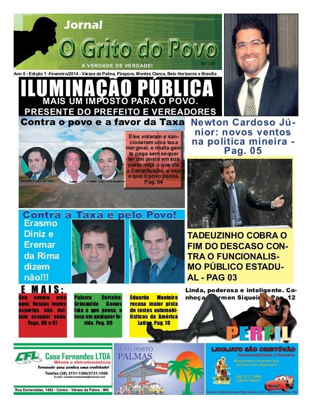 Linda, poderosa e inteligente. Co- nheça Carmen Siqueira - Pag. 12 Ano 0 - Edição 1 -Fevereiro/2014 - Várzea da Palma, Pir...