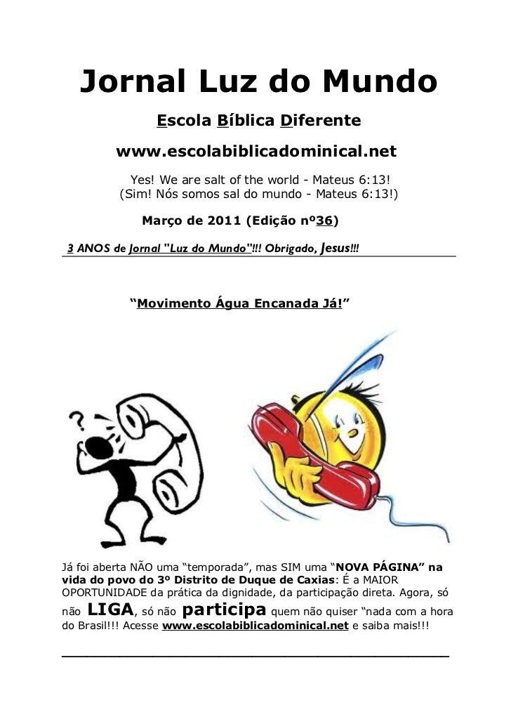 Jornal Luz do Mundo                 Escola Bíblica Diferente         www.escolabiblicadominical.net            Yes! We are...