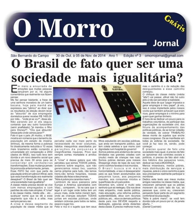 Sáo Bernardo do Campo  30 de Out.  á 05 de Nov.  de 2014 Ano 1     Edicáo n° 3 omorrojornal@gmail. com  O Brasil de fato q...