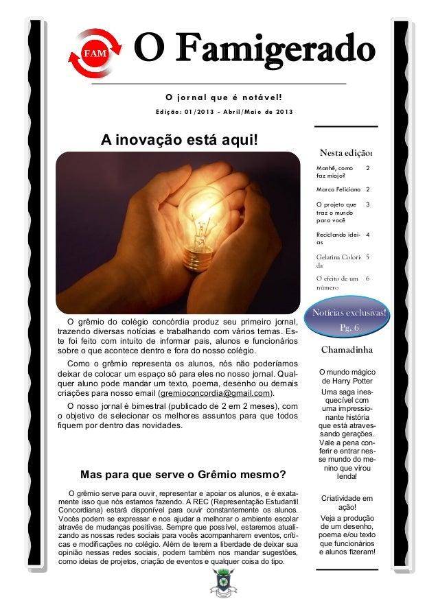 A inovação está aqui!O grêmio do colégio concórdia produz seu primeiro jornal,trazendo diversas notícias e trabalhando com...