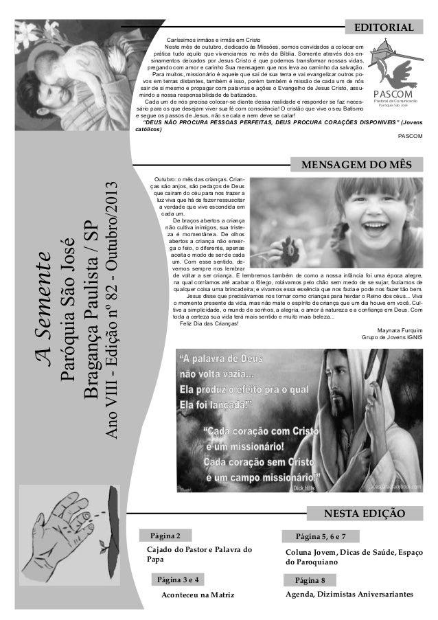EDITORIAL Caríssimos irmãos e irmãs em Cristo Neste mês de outubro, dedicado às Missões, somos convidados a colocar em prá...