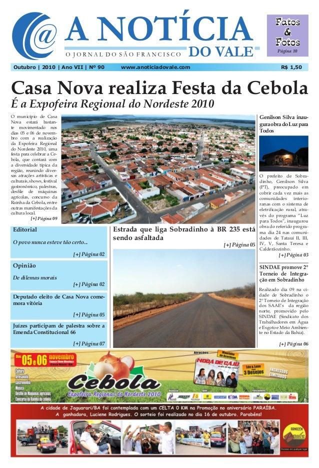 www.anoticiadovale.comOutubro | 2010 | Ano VII | Nº 90 R$ 1,50 Casa Nova realiza Festa da Cebola É a Expofeira Regional do...