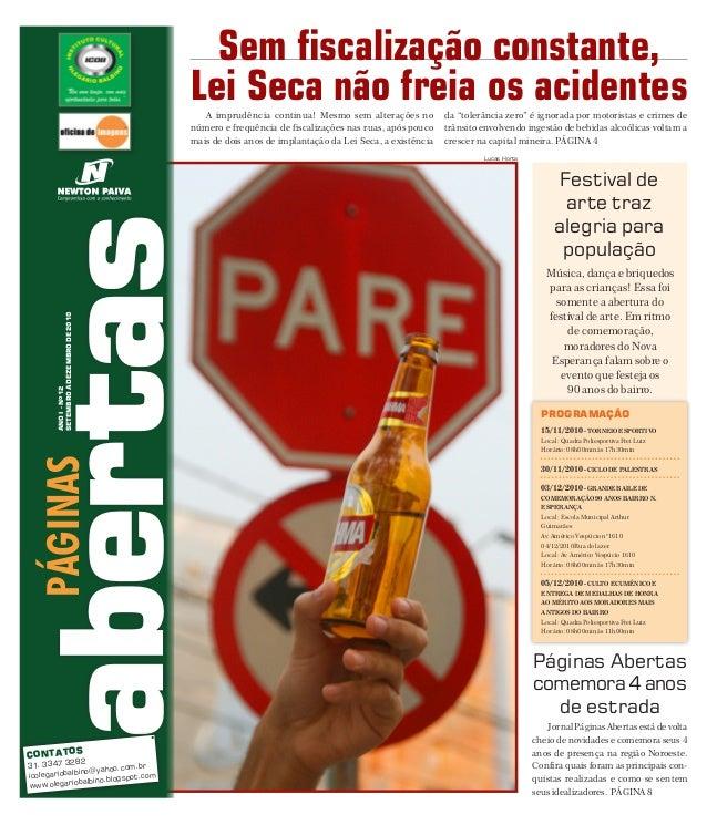 páginas abertas AnoI-nO12 SetembroaDezembrode2010 Sem fiscalização constante, Lei Seca não freia os acidentesA imprudência...