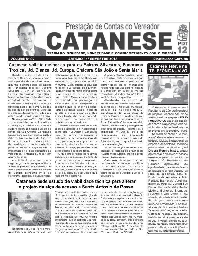 TRABALHO, SERIEDADE, HONESTIDADE E COMPROMETIMENTO COM O CIDADÃO  VOLUME Nº 07  AMPARO / 1º SEMESTRE 2013  Catanese solici...