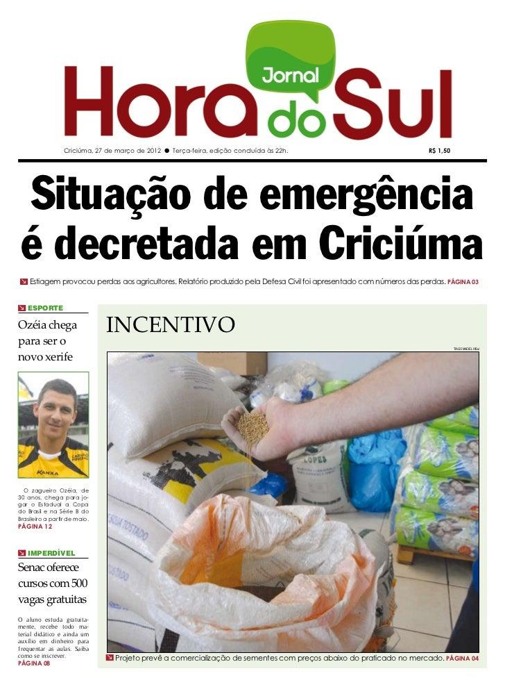 Criciúma, 27 de março de 2012 l Terça-feira, edição concluída às 22h.                               R$ 1,50 Situação de em...