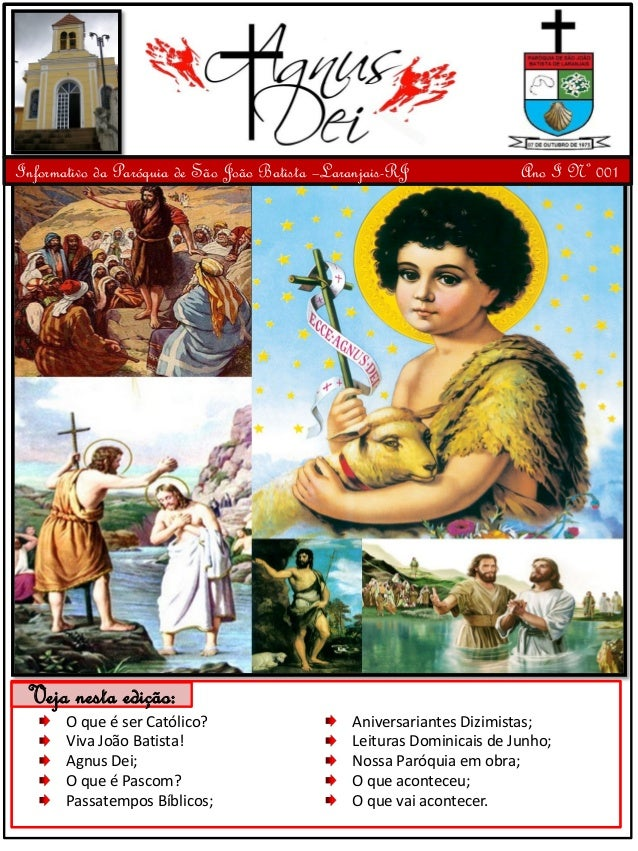 Veja nesta edição:O que é ser Católico?Viva João Batista!Agnus Dei;O que é Pascom?Passatempos Bíblicos;Aniversariantes Diz...