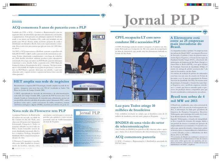 Veículo mantido pela PLP do Brasil dirigido aos setores Elétrico, Telecomunicações e Datacom.Abr/Mai/Jun de 2009 - n° 137 ...
