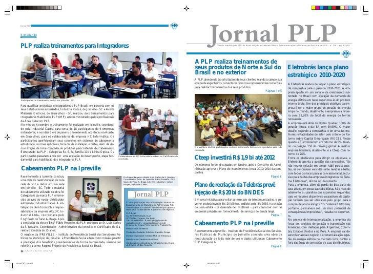Veículo mantido pela PLP do Brasil dirigido aos setores Elétrico, Telecomunicações e Datacom.Jan/Fev/Mar de 2010 - n° 139 ...