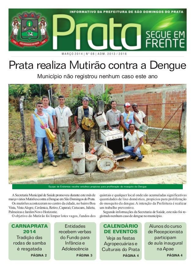 Equipe de Endemias recolhe entulhos propícios para proliferação do mosquito da Dengue Prata realiza Mutirão contra a Dengu...