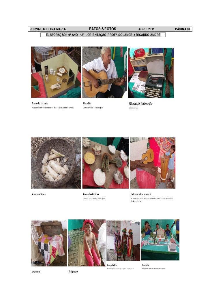 """JORNAL ADELINA MARIA            FATOS & FOTOS                ABRIL 2011      PÁGINA 08        ELABORAÇÃO: 9º ANO """"A"""" - ORI..."""