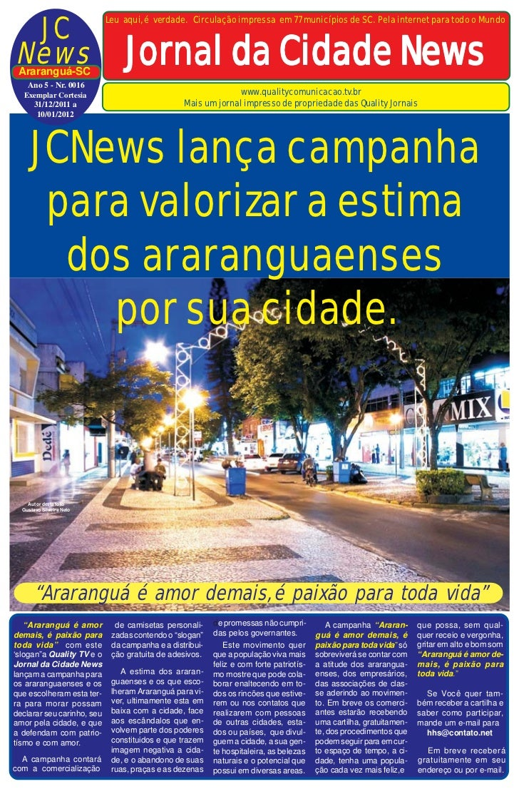 JC                            Leu aqui, é verdade. Circulação impressa em 77 municípios de SC. Pela internet para todo o M...