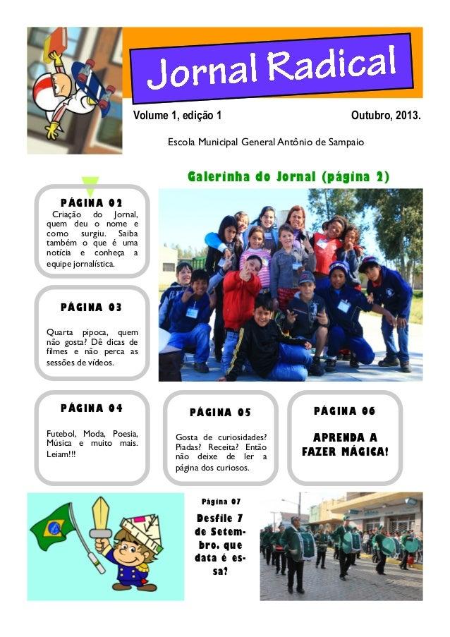 Outubro, 2013.Volume 1, edição 1 Galerinha do Jornal (página 2) PÁGINA 03 Quarta pipoca, quem não gosta? Dê dicas de filme...