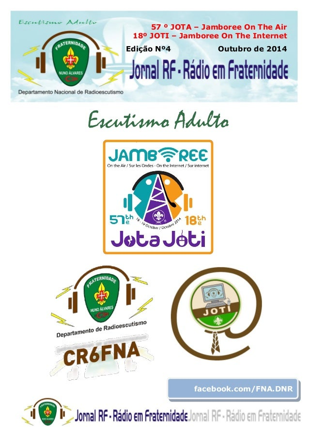 57 º JOTA – Jamboree On The Air  18º JOTI – Jamboree On The Internet  Edição Nº4 Outubro de 2014  Escutismo Adulto  facebo...