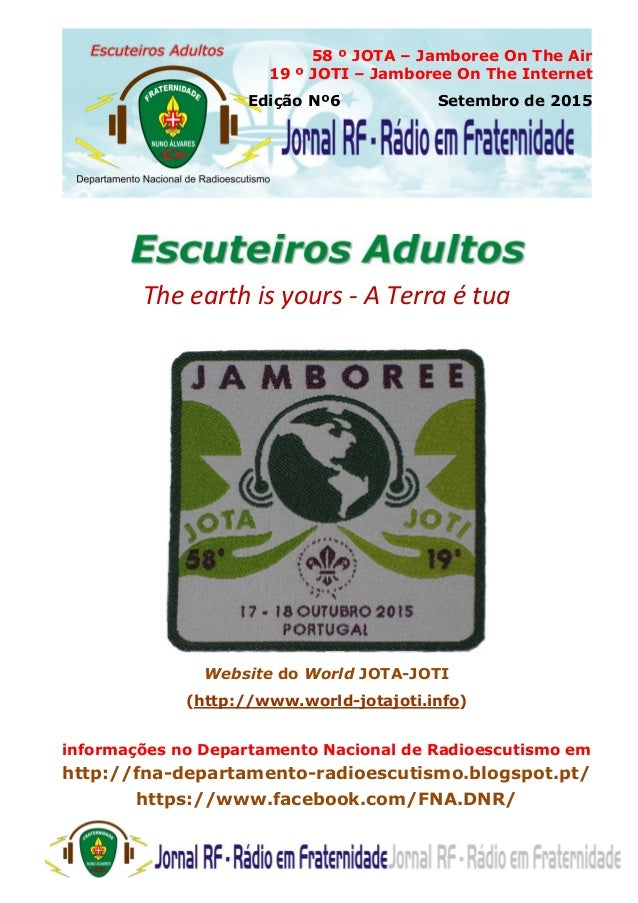 58 º JOTA – Jamboree On The Air 19 º JOTI – Jamboree On The Internet Edição Nº6 Setembro de 2015 The earth is yours - A Te...