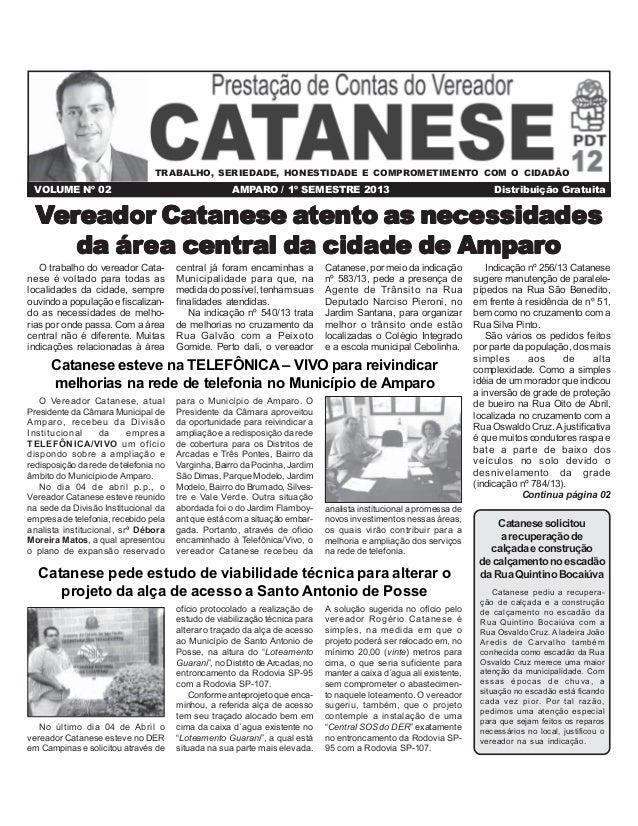 VOLUME Nº 02 AMPARO / 1º SEMESTRE 2013 Distribuição Gratuita VVVVVererererereador Caeador Caeador Caeador Caeador Catanese...