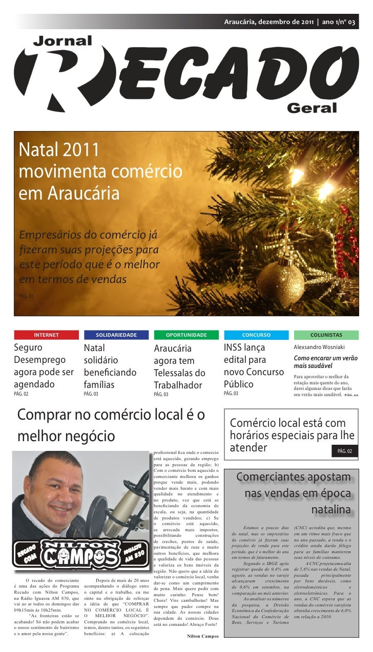 Araucária, dezembro de 2011 | ano 1/nº 03  Natal 2011  movimenta comércio  em Araucária  Empresários do comércio já  fizer...