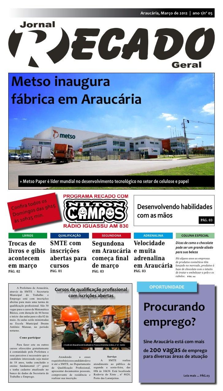 Araucária, Março de 2012 | ano 1/nº 05 Metso inaugura                                                                     ...