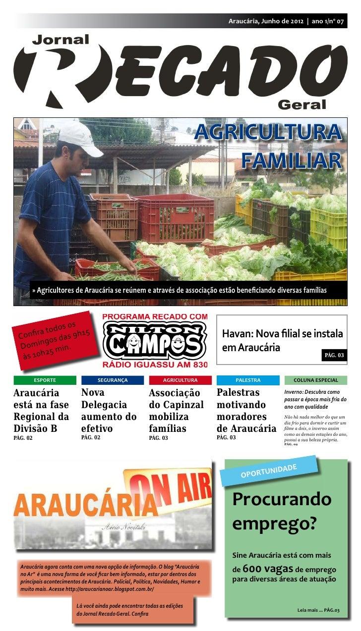 Araucária, Junho de 2012   ano 1/nº 07                                                                             AGRICUL...