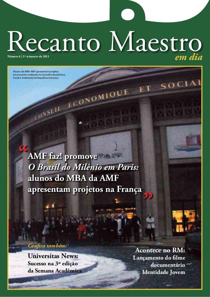 Número 6 | 1º trimestre de 2011                                                                  em dia    Alunos do MBA A...