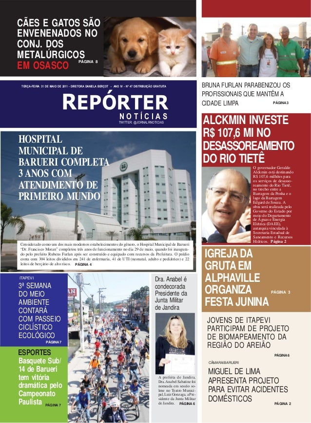 REPÓRTERN O T Í C I A S TERÇA-FEIRA 31 DE MAIO DE 2011 - DIRETORA DANIELA BERÇOT - ANO IV - Nº 47 DISTRIBUIÇÃO GRATUITA CÃ...