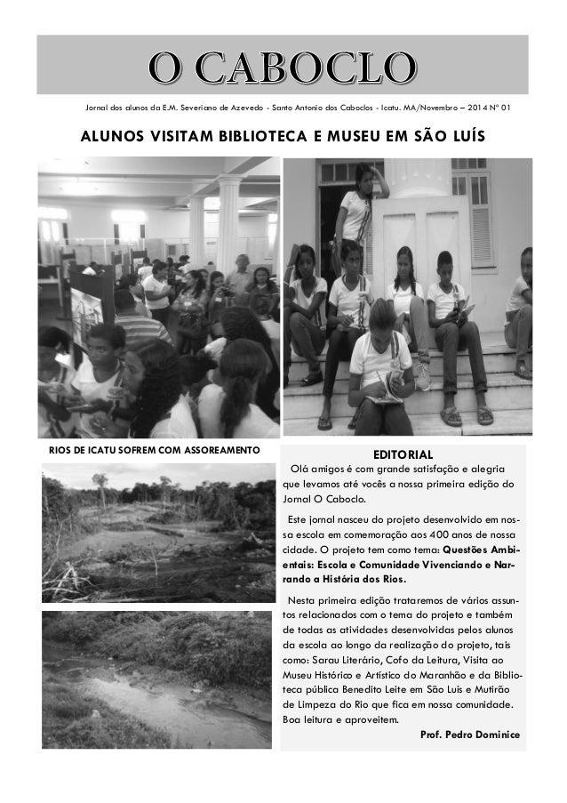 RIOS DE ICATU SOFREM COM ASSOREAMENTO  ALUNOS VISITAM BIBLIOTECA E MUSEU EM SÃO LUÍS  EDITORIAL  Olá amigos é com grande s...