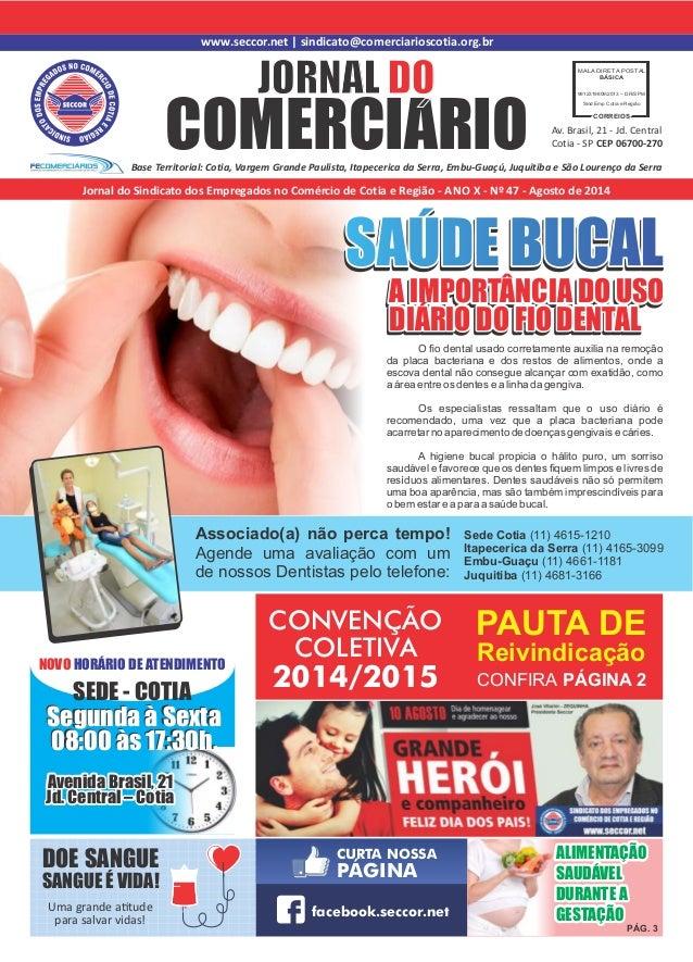www.seccor.net | sindicato@comerciarioscotia.org.br  COMERCIARIO JORNAL DO  MALA DIRETA POSTAL  BÁSICA  Base Territorial: ...