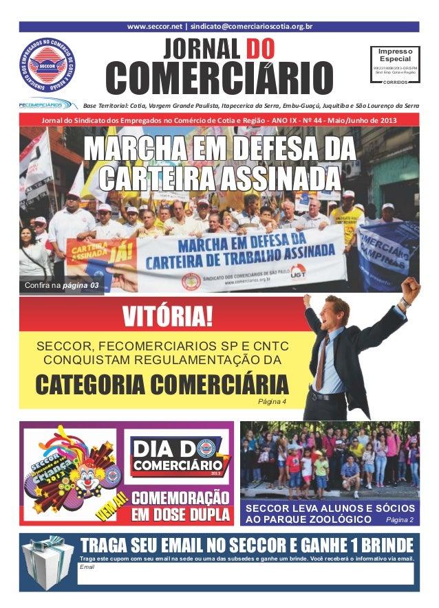 www.seccor.net | sindicato@comerciarioscotia.org.brCOMERCIARIOJORNAL DOBase Territorial: Cotia, Vargem Grande Paulista, It...
