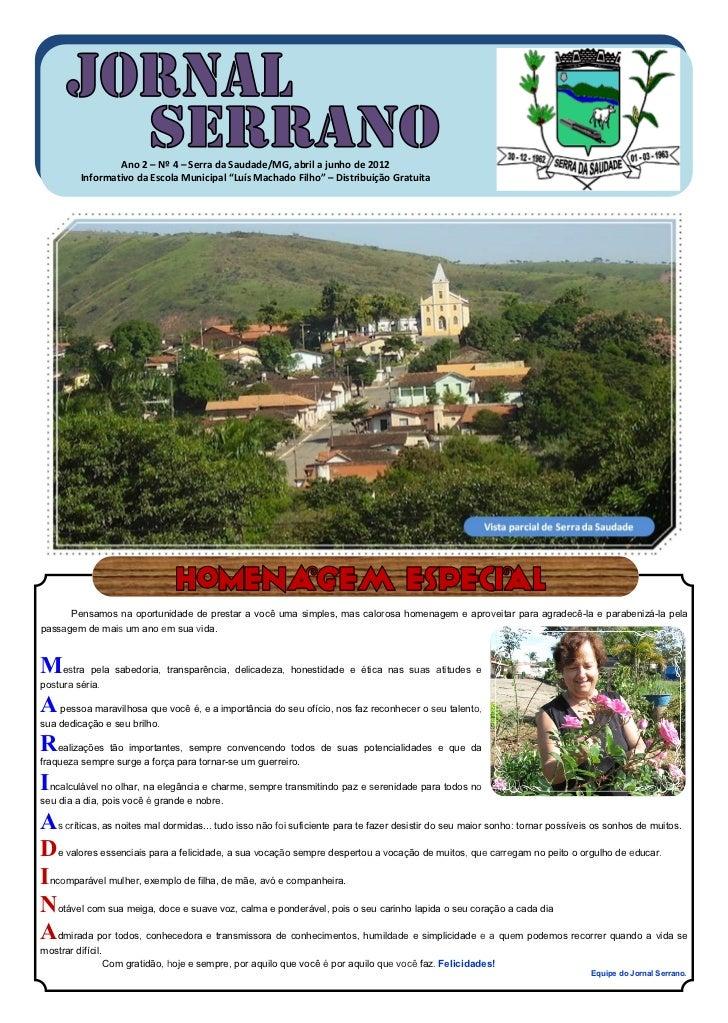 """Ano 2 – Nº 4 – Serra da Saudade/MG, abril a junho de 2012          Informativo da Escola Municipal """"Luís Machado Filho"""" – ..."""