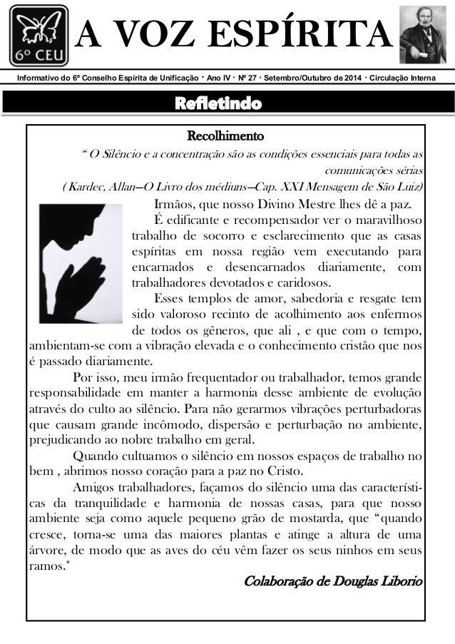 Informativo do 6º Conselho Espírita de Unificação · Ano IV · Nº 27 · Setembro/Outubro de 2014 · Circulação Interna  A VOZ ...
