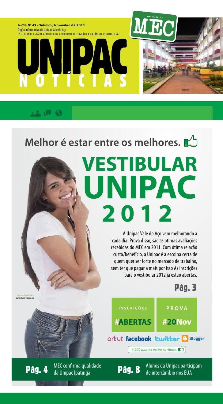 Ano VIII - Nº 43 - Outubro / Novembro de 2011  Órgão informativo da Unipac Vale do Aço  EstE jornAl Está dE Acordo com A r...