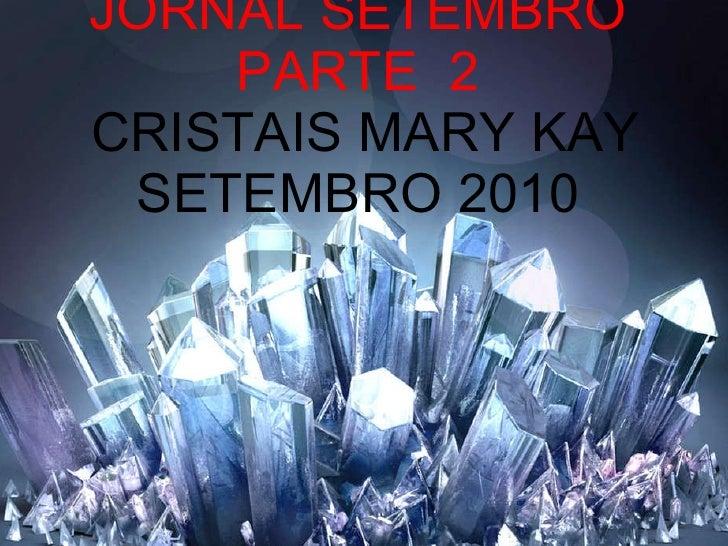 JORNAL SETEMBRO PARTE  2  CRISTAIS MARY KAY SETEMBRO 2010