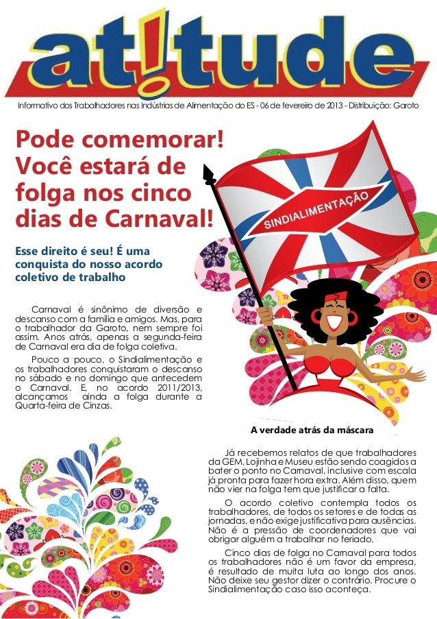 Informativo dos Trabalhadores nas Indústrias de Alimentação do ES - 06 de fevereiro de 2013 - Distribuição: GarotoPode com...