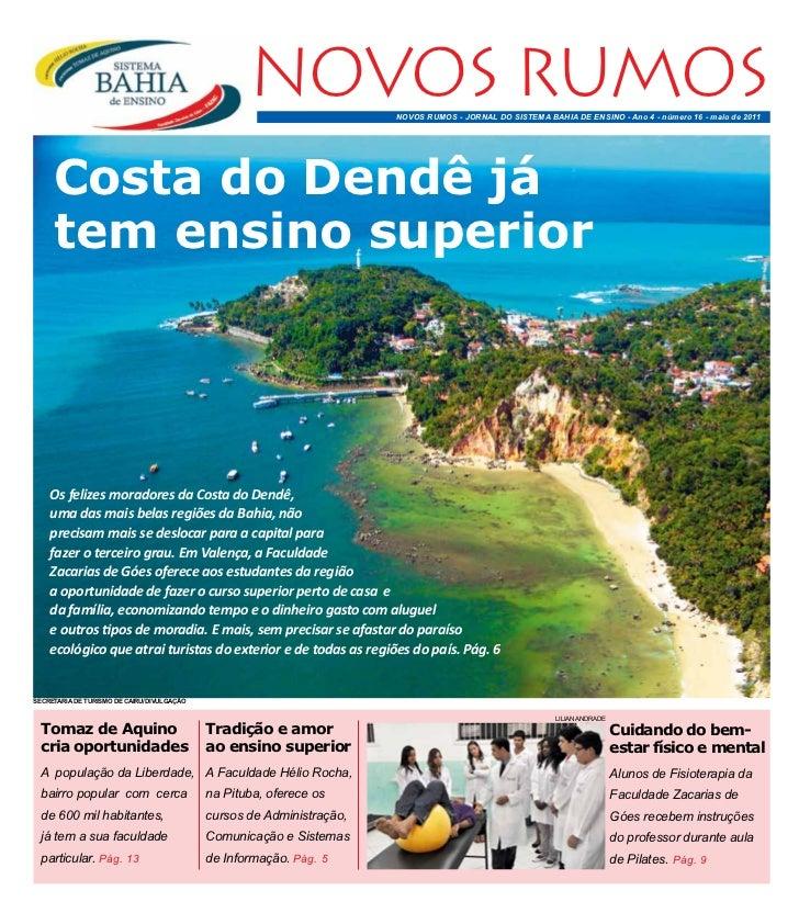 NOVOS RUMOS         NOVOS RUMOS - JORNAL DO SISTEMA BAHIA DE ENSINO - Ano 4 - número 16 - maio de 2011     Costa do Dendê ...