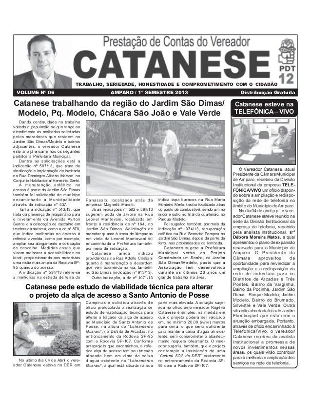 VOLUME Nº 06 AMPARO / 1º SEMESTRE 2013 Distribuição Gratuita Catanese esteve na TELEFÔNICA – VIVO O Vereador Catanese, atu...