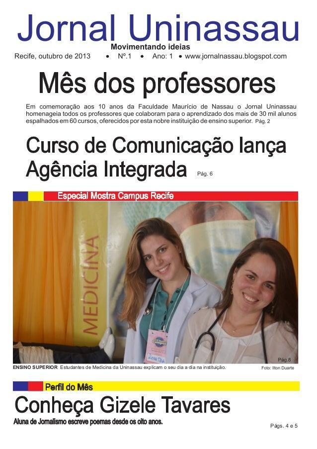 Aluna de Jornalismo escreve poemas desde os oito anos. Pág. 6 Págs. 4 e 5 ENSINO SUPERIOR Estudantes de Medicina da Uninas...