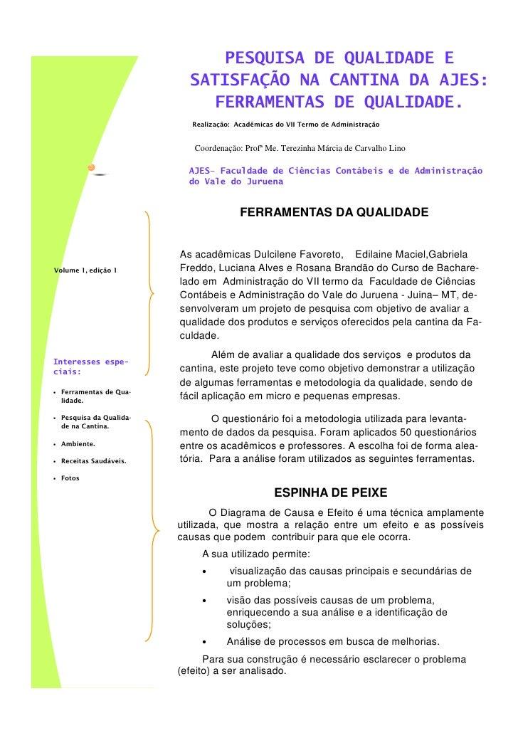 PESQUISA DE QUALIDADE E                             SATISFAÇÃO NA CANTINA DA AJES:                               FERRAMENT...